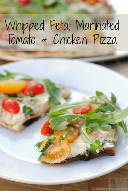 Whipped Feta, Marinated Tomato & Chicken Pizza - a fresh summer pizza full of flavor!