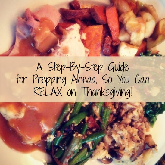 A Step-By-Step Guide for Prepping Ahead, So You Can RELAX on Thanksgiving! | foxeslovelemons.com