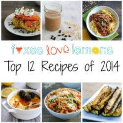 Top 12 Recipes of 2014 | foxeslovelemons.com