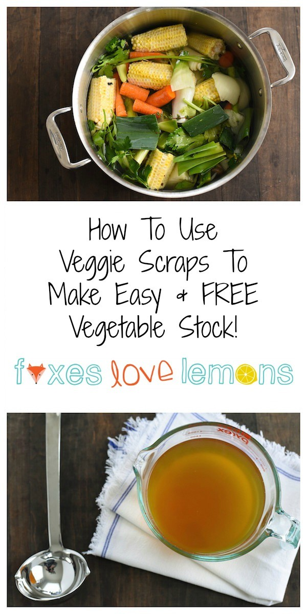 Culinary School Lesson: How to use veggie scraps to make easy & FREE vegetable stock for use in soups, rice, pasta and other dishes! | foxeslovelemons.com