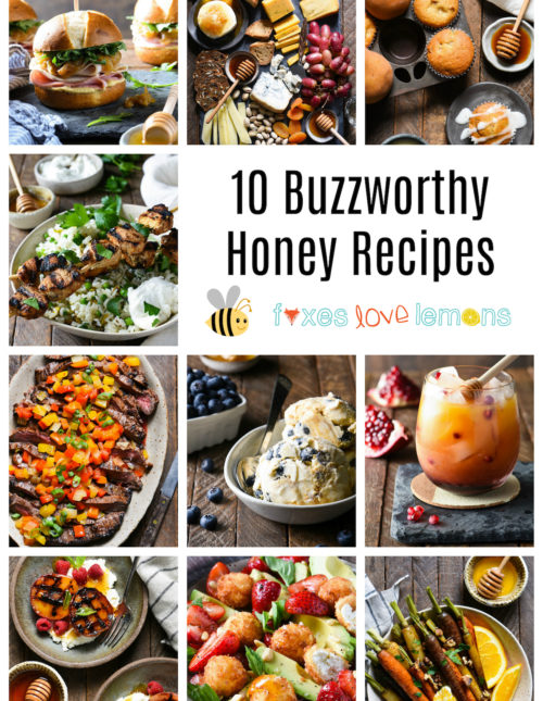 10 Buzzworthy Honey Recipes - Sweet and savory recipes featuring nature's best sweetener - honey! | foxeslovelemons.com